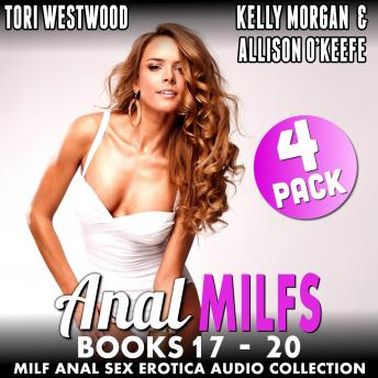 Anal MILFs Bundle 5  4-Pack : Books 17 - 20 (MILF Anal Sex Erotica Audio Collection)