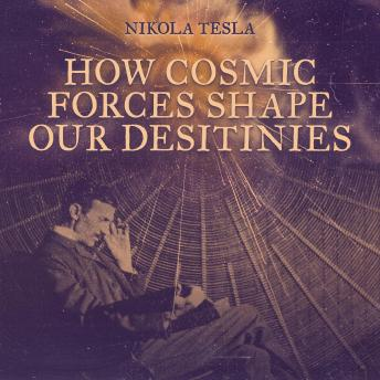 How Cosmic Forces Shape Our Destinies
