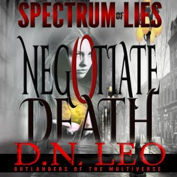 Negotiate Death - White Curse - Spectrum of Lies - Book 1, D.N. Leo