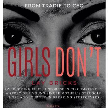 Girls Don't Lay Bricks, Casey Mackinlay
