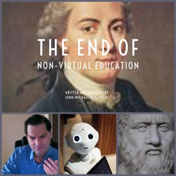 end of non-virtual education, John-Michael Kuczynski