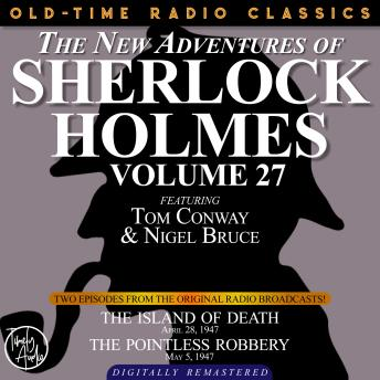 THE NEW ADVENTURES OF SHERLOCK HOLMES, VOLUME 27:   EPISODE 1: THE ISLAND OF DEATH EPISODE 2: THE POINTLESS ROBBERY