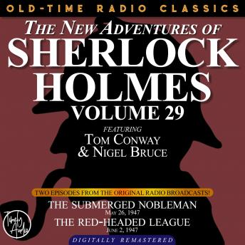 THE NEW ADVENTURES OF SHERLOCK HOLMES, VOLUME 29:   EPISODE 1: THE SUBMERGED NOBLEMAN  2: THE RED-HEADED LEAGUE