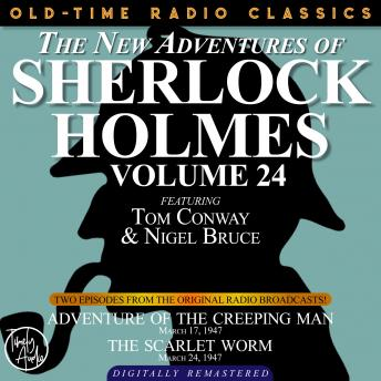 THE NEW ADVENTURES OF SHERLOCK HOLMES, VOLUME 24:   EPISODE 1: ADVENTURE OF THE CREEPING MAN.  EPISODE 2: THE SCARLET WORM