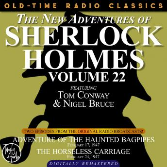THE NEW ADVENTURES OF SHERLOCK HOLMES, VOLUME 22: EPISODE 1: ADVENTURE OF THE HAUNTED BAGPIPES.       EPISODE 2: THE HORSELESS CARRIAGE