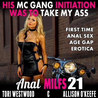 His MC Gang Initiation Was To Take My Ass :  Anal MILFs 21 (First Time Anal Sex Age Gap Erotica)