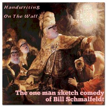 Handwriting on the Wall, Bill Schmalfeldt