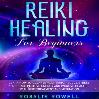 reiki healing for beginners learn how to cleanse your
