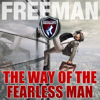 Way of the Fearless Man: Getting the Life You Really Want, PUA Freeman