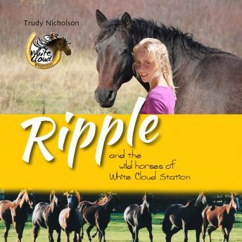 Download Ripple and the Wild Horses of White Cloud Station by Trudy Nicholson