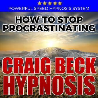 Download How to Stop Procrastinating: Hypnosis Downloads by Craig Beck