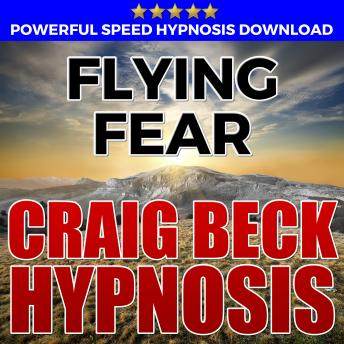 Flying Fear: Hypnosis Downloads, Craig Beck