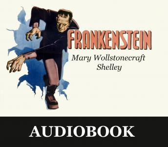 Frankenstein, or the Modern Prometheus, Mary Wollstonecraft Shelley