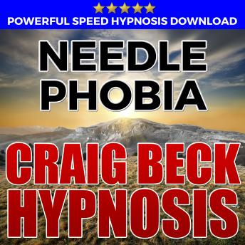 Needle Phobia: Hypnosis Downloads, Craig Beck