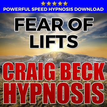 Fear Of Lifts: Hypnosis Downloads, Craig Beck