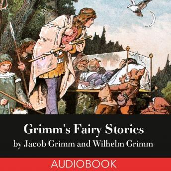 Download Grimm's Fairy Tales by Jacob & Wilhelm Grimm