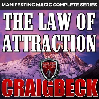 Law of Attraction: The Secret to Manifesting Magic, Money and Love, Craig Beck