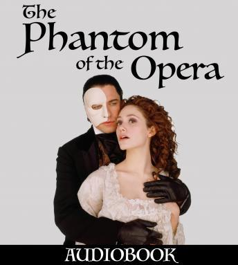 Phantom of the Opera, Gaston LeRoux