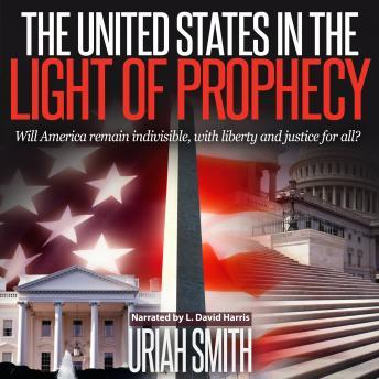 United States in the Light of Prophecy, Uriah Smith