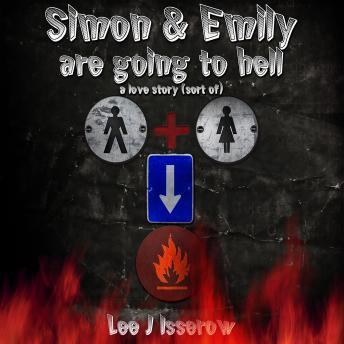 Simon & Emily Are Going To Hell, Lee J Isserow