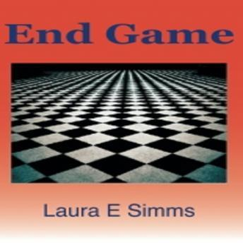End Game, Laura E Simms