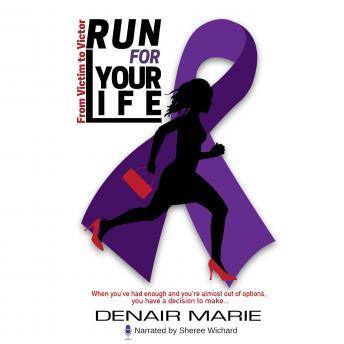 Run for Your Life: From Victim to Victor, Denair Marie