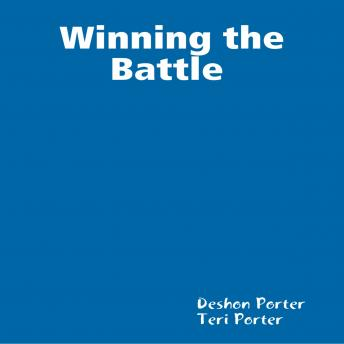 Winning the Battle, Teri Donnell Porter, Deshon Porter