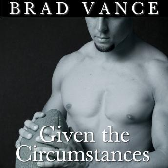 Given the Circumstances, Brad Vance