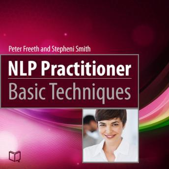 NLP Practitioner. Basic Techniques, Stepheni Smith, Peter Freeth