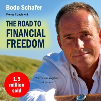 Road to Financial Freedom: Earn Your First Million in Seven Years, Bodo Schafer