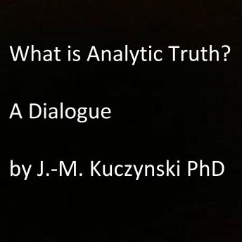 What is Analytic Truth? A Dialogue