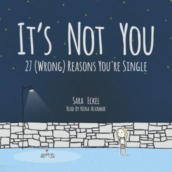 It's Not You: 27 (Wrong) Reasons You're Single, Sara Eckel