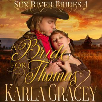 Mail Order Bride - A Bride for Thomas, Karla Gracey