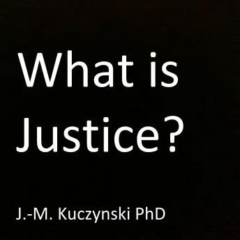 What is Justice?, J.-M. Kuczynski