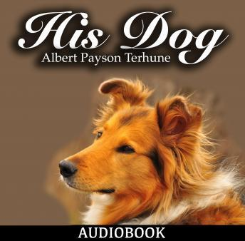 His Dog, Albert Payson Terhune