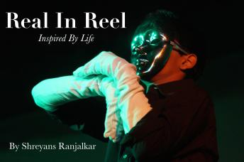 Real In Reel, Shreyans Ranjalkar