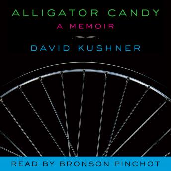 Alligator Candy: A Memoir, David Kushner