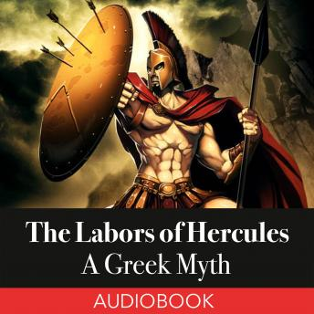 Labors of Hercules: A Greek Myth, Unknown