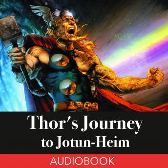 Thor's Journey to Jotun-Heim: A Norse Myth, Unknown
