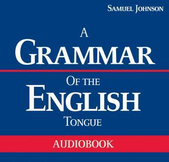 Grammar of the English Tongue, Audio book by Samuel Johnson
