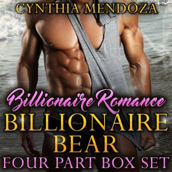 Billionaire Romance: Billionaire Bear 4 Part Box Set, Cynthia Mendoza