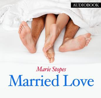 Married Love, Marie Stopes