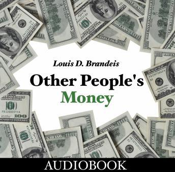 Other People's Money, Louis D. Brandeis