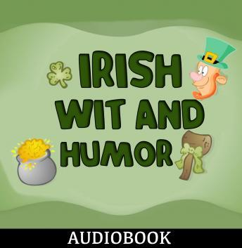 Irish Wit and Humor, Anonymous