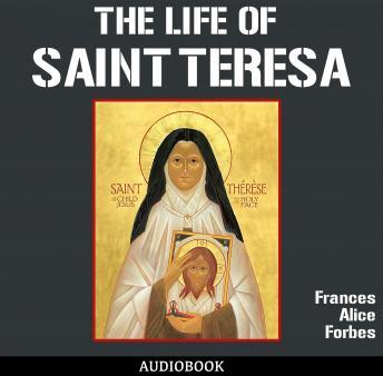 Life of St. Teresa, Frances Alice Forbes