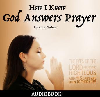 How I Know God Answers Prayer, Rosalind Goforth