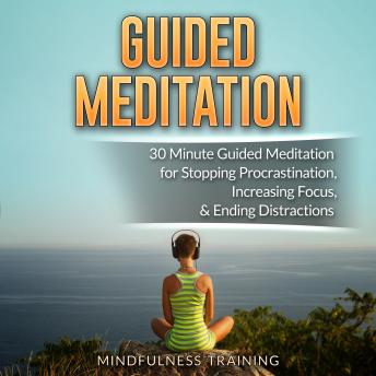 Listen to Guided Meditation: 30 Minute Guided Meditation for