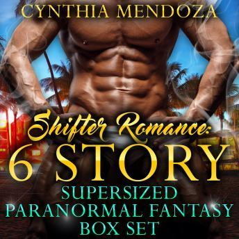 Shifter Romance: 6 Story Super-sized Paranormal Fantasy Box Set