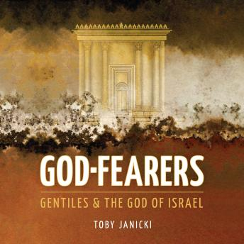 Download God Fearers: Gentiles & the God of Israel by Toby Janicki