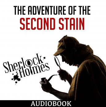 Adventure of the Second Stain, Sir Arthur Conan Doyle